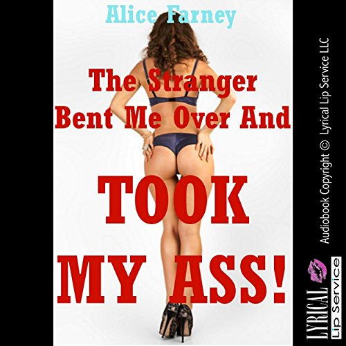 The Stranger Bent Me Over and Took My Ass! audiobook cover art