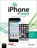 My iPhone for Seniors (Covers iPhone 7/7 Plus and other models running iOS 10) (My...) (English Edition)