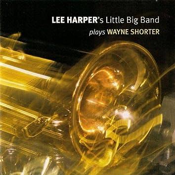 Lee Harper's Little Bigband Plays Wayne Shorter (Live)