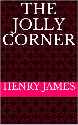 The Jolly Corner (English Edition)