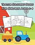 Tractor Colouring Book: For Children Ages 2-4 (Colouring Books for Children)