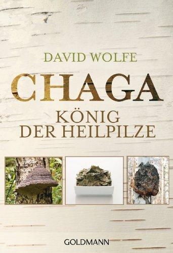 Chaga: König der Heilpilze (German Edition)