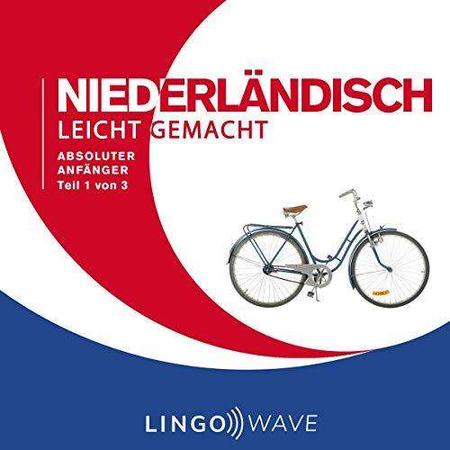 Niederländisch Leicht Gemacht - Absoluter Anfänger - Teil 1 von 3 Titelbild