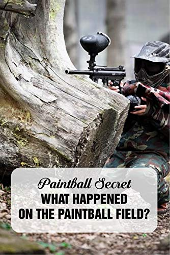 Paintball Secret: What Happened On The Paintball Field?: Book For Boy (English Edition)