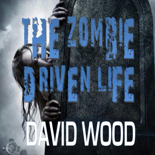 The Zombie-Driven Life: What in the Apocalypse Am I Here For? audiobook cover art