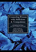 Counseling Persons with Addictions & Compulsions: A Handbook for Clergy and Other Helping Professionals