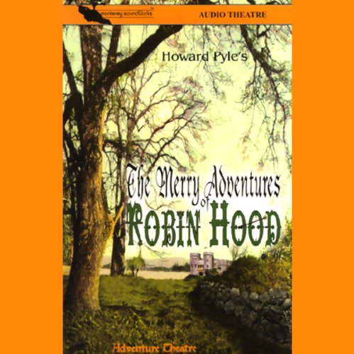 The Merry Adventures of Robin Hood (Dramatized) audiobook cover art