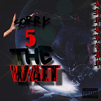 SORRY 5 THE WAIT
