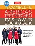 The Complete America's Test Kitchen TV Show Cookbook 2001 - 2019: Every Recipe from the Hit TV Show with Product Ratings and a Look Behind the Scenes (Complete ATK TV Show Cookbook)