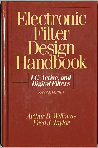 Electronic filter design handbook: LC, active, and digital filters