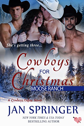 Cowboys for Christmas: Moose Ranch ~ A MFMM Romance Menage Western Contemporary Series (Cowboys Online Book 1)