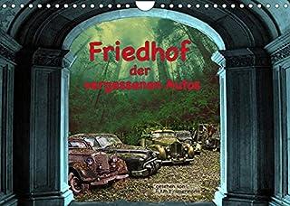 Friedhof der vergessenden Autos (Wandkalender 2022 DIN A4 quer): Sehr alte verrottete Automobile im Detail. Eine neue Iden...