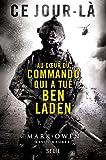 Ce jour-là. Au coeur du commando qui a tué Ben Laden - Le Seuil - 24/10/2012