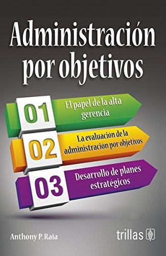 Administracion por objetivos/ Management by objectives (Teoria Y Practica Organizacional)