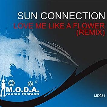 Love Me Like a Flower (Remix)