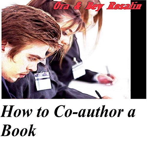How to Co-Author a Book: Should You Write with a Relative or Friend? audiobook cover art