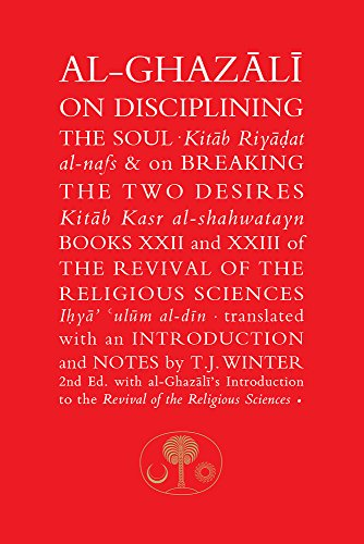 Al Ghazali, A: Al-Ghazali on Disciplining the Soul & on Brea: Books XXII and XXIII of the Revival of the Religious Sciences