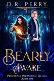 Bearly Awake (Providence Paranormal College Book 1) (Kindle Edition)