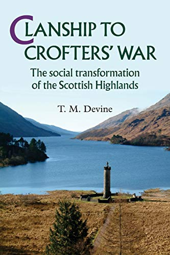 Clanship to Crofters' War: The Social Transformation of the Scottish Highlands
