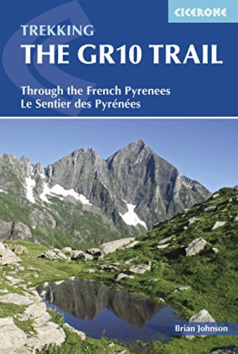 The GR10 Trail: Through the French Pyrenees: Le Sentier des Pyrenees (Cicerone Guides) (English Edition)
