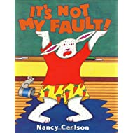 It's Not My Fault (Nancy Carlson's Neighborhood)