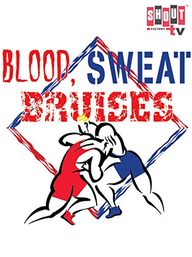 Classic Wrestling: Blood Sweat amp Bruises