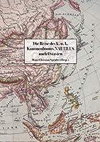 Die Reise des k. u. k. Kanonenbootes Nautilus nach Ostasien