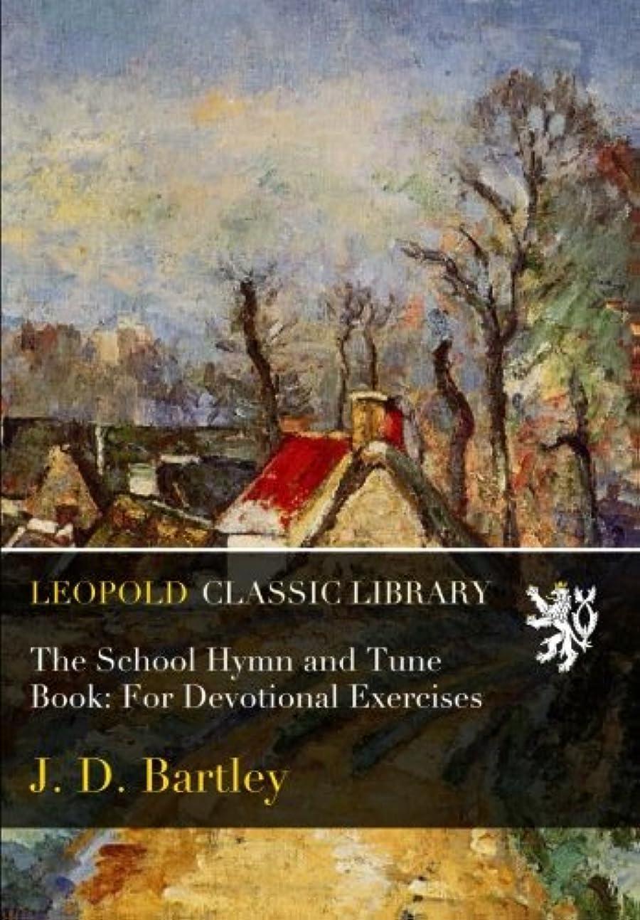 プリーツかごギャザーThe School Hymn and Tune Book: For Devotional Exercises
