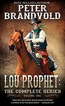 Lou Prophet: The Complete Series, Volume 1 by [Peter Brandvold]