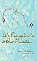 We Evangelicals and Our Mission