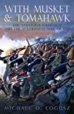 With Musket & Tomahawk Volume I: The Saratoga Campaign and the Wilderness War of 1777 (With Musket & Tomahawk Series)