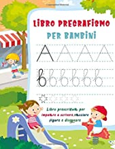 Libro pregrafismo per bambini: libro prescrittura per imparare a scrivere, tracciare figure e disegnare (2-6 anni) (Italian Edition)