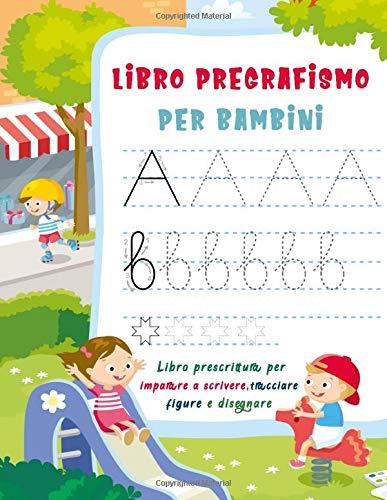 Libro pregrafismo per bambini: libro prescrittura per imparare a scrivere, tracciare figure e disegnare (2-6 anni)