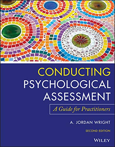 Compare Textbook Prices for Conducting Psychological Assessment: A Guide for Practitioners 2 Edition ISBN 9781119687221 by Wright, A. Jordan