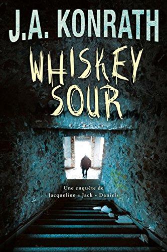Download Whiskey Sour (Une enquête de Jacqueline « Jack » Daniels) 1477829636