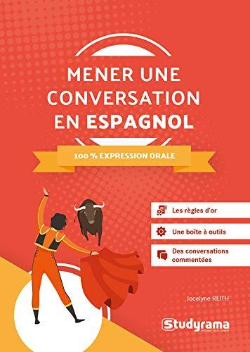 Mener une Conversation en Espagnol - 100 % Expression Oral