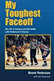 My Toughest Faceoff: My Life in Hockey and My Battle with Parkinson's Disease