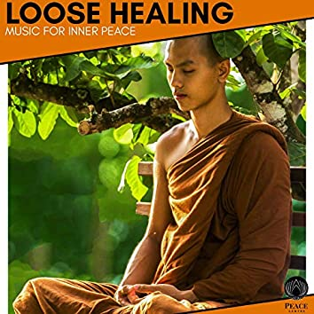 Loose Healing - Music For Inner Peace