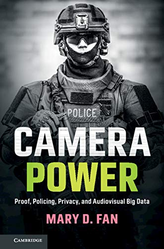 Camera Power: Proof, Policing, Privacy, and Audiovisual Big Data (English Edition)