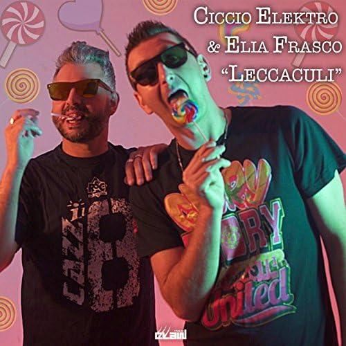 Ciccio Elektro, Elia Frasco