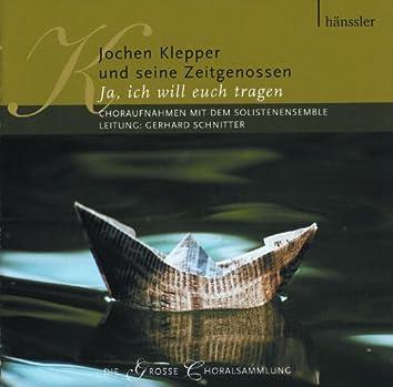 Jochen Klepper und seine Zeitgenossen (Ja, ich will euch tragen)