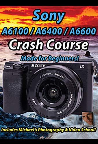 Maven Training Tutorial for Sony A6100/A6400/A6600 Crash Course USB Video