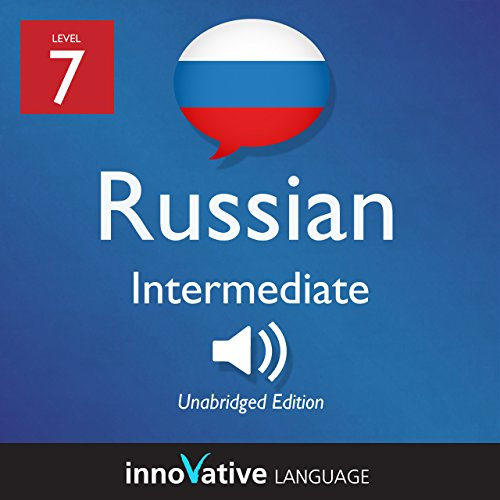 Couverture de Learn Russian - Level 7 Intermediate Russian, Volume 1: Lessons 1-25