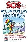SOS Ayuda Con Las Emociones: Como Manejar la Ansiedad, la Ira, y La Depresión (2nd Edition, 2020)