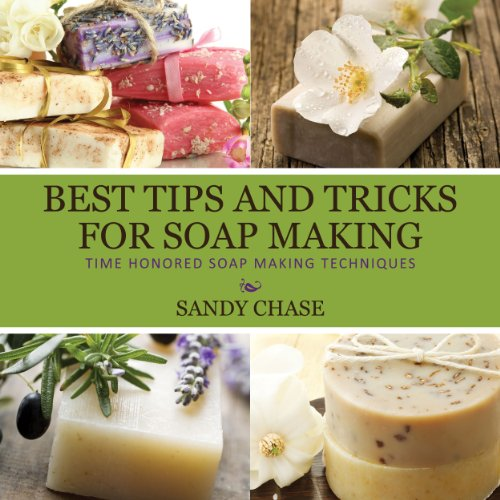 Best Tips and Tricks for Soap Making audiobook cover art