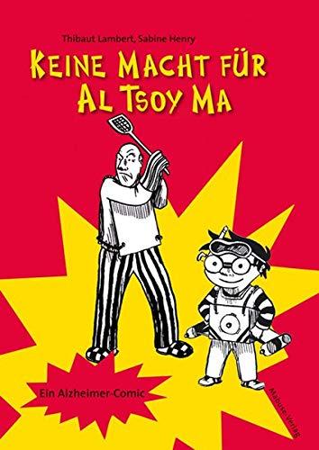 Keine Macht für Al Tsoy Ma. Ein Alzheimer-Comic