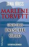 Marlene Torvett und das falsche Geld (Marlene Torvett - Mord im Land der tausend Seen 2)
