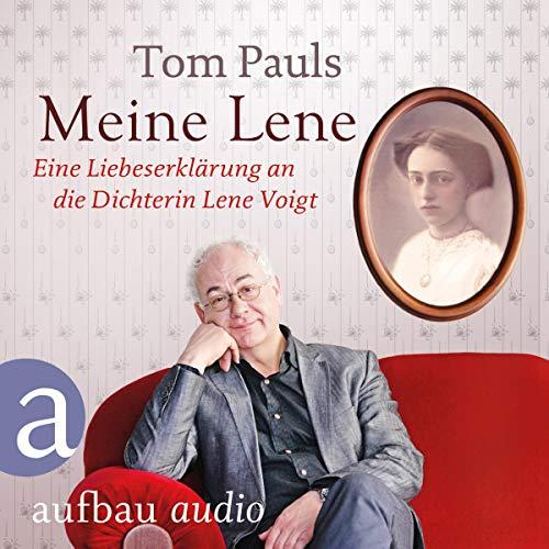 Meine Lene     Eine Liebeserklärung an die Dichterin Lene Voigt              Autor:                                                                                                                                 Tom Pauls                               Sprecher:                                                                                                                                 Tom Pauls                      Spieldauer: 1 Std. und 11 Min.     Noch nicht bewertet     Gesamt 0,0