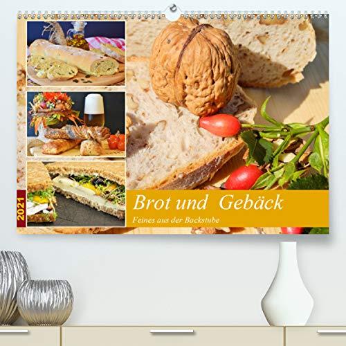 Brot und Gebäck. Feines aus der Backstube (Premium, hochwertiger DIN A2 Wandkalender 2021, Kunstdruck in Hochglanz)