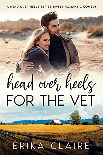 Head Over Heels for the Vet: A Sweet Romantic Comedy: Book 2 (Head Over Heels Sweet RomCom Series) (English Edition)